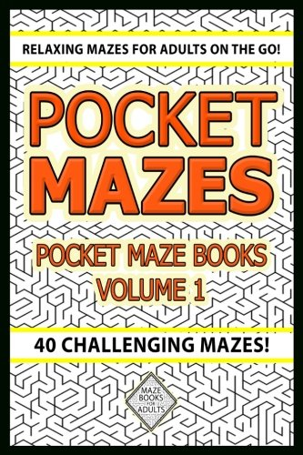 Pocket Mazes: Challenging Mazes: Relaxing Maze Book For Adults On The Go (Pocket Maze Books) (Volume 1)