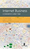 Internet Business : Commerce and Tax, Hickey, Julian J. B., 1846613043