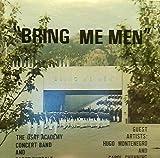 USAF Academy Concert Band and Cadet Chorale : Bring Me Men