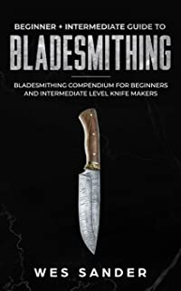 A Modern Guide to Knifemaking: Step-by-step instruction for
