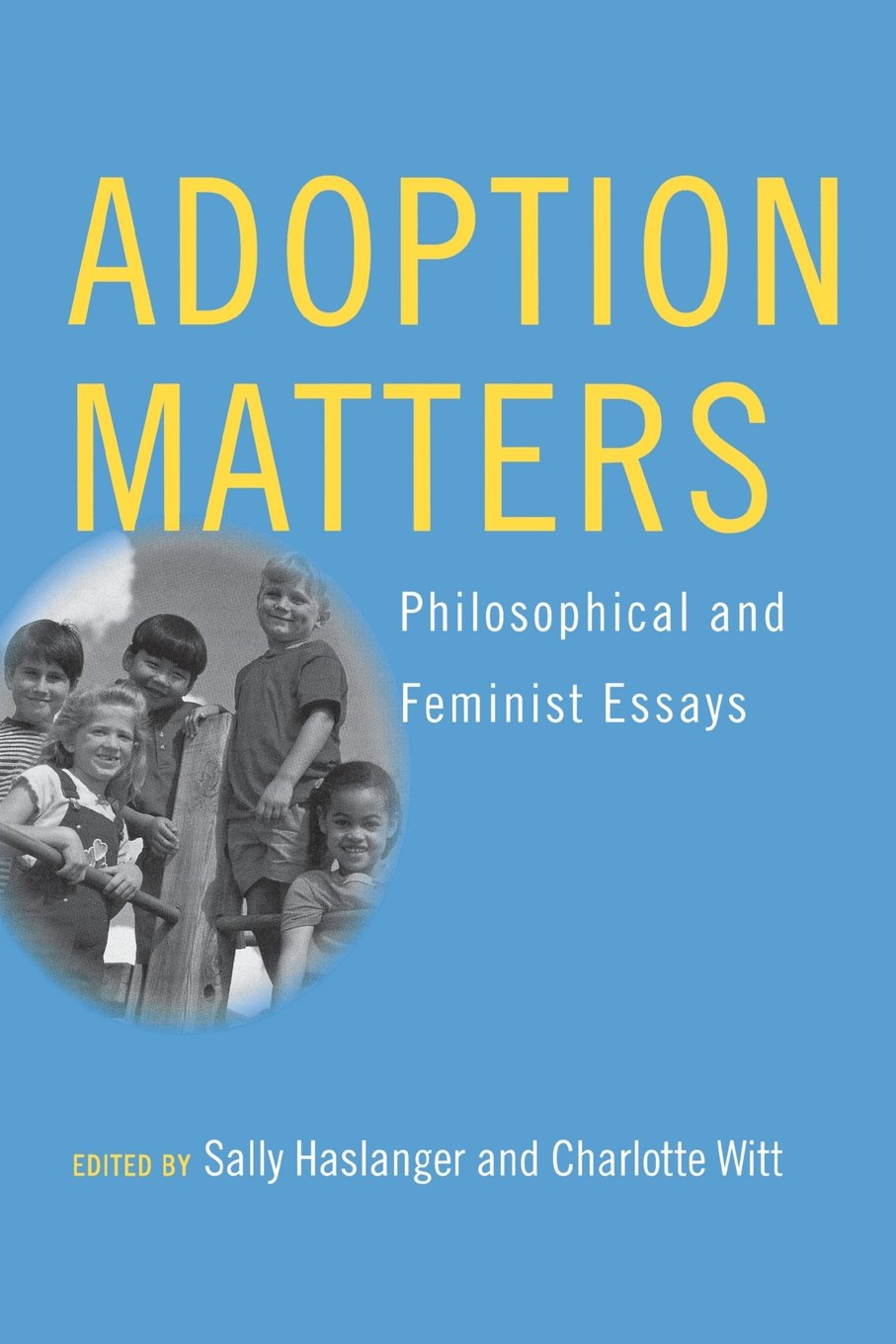 Download Adoption Matters: Philosophical and Feminist Essays PDF