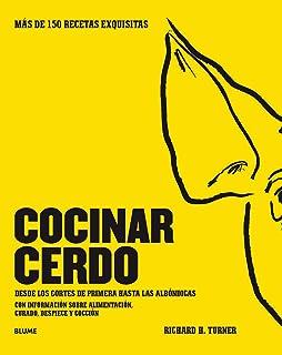Cocinar cerdo: Más de 150 recetas exquisitas Desde los cortes de primera hasta las albóndigas