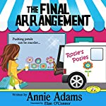 The Final Arrangement: Flower Shop Mystery, Book 1 | Annie Adams