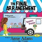 The Final Arrangement: Flower Shop Mystery, Book 1 | Annie Adams