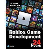 Roblox Game Development in 24 Hours: The Official Roblox Guide (Sams Teach Yourself)