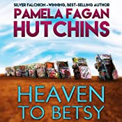 Heaven to Betsy (What Doesn't Kill You, #5): An Emily Romantic Mystery | Pamela Fagan Hutchins