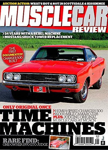 MUSCLE CAR REVIEW Magazine May 2017 HEMI CHARGER 500, Camaro Z28, MCACN Cars