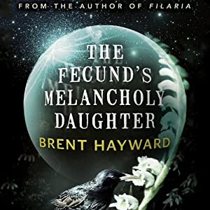 The Fecund's Melancholy Daughter Audiobook