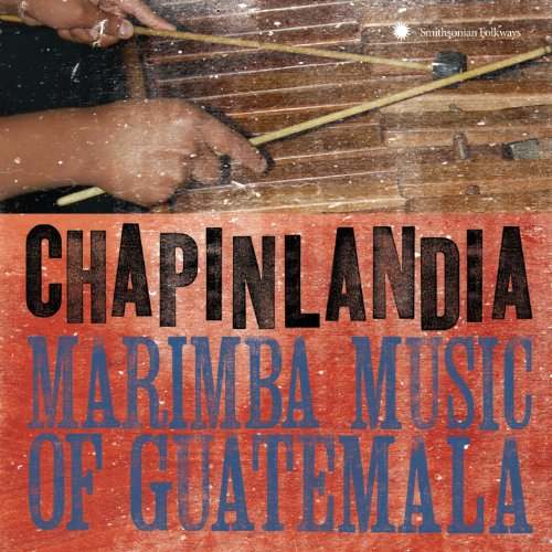 Marimba Music - Chapinlandia - Marimba Music of Guatemala