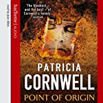 Point of Origin: Kay Scarpetta, Book 9 | Patricia Cornwell