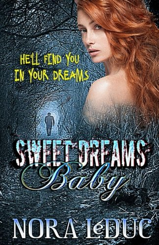 Sweet Dreams, Baby (Love & Mystery in the 6-oh-3) (Volume 3)