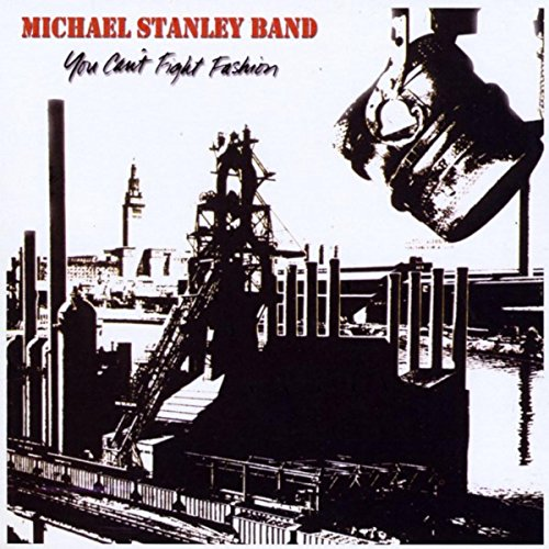 You Can't Fight Fashion - Michael Stanley Band