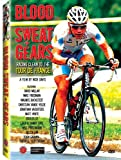 Blood Sweat + Gears: Racing Clean to the Tour de France [Import]