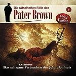 Das seltsame Verbrechen des John Boulnois (Die rätselhaften Fälle des Pater Brown 5) | Gilbert Keith Chesterton