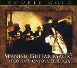 Spanish Guitar Magic! Segovia/Montoya/De Lucia