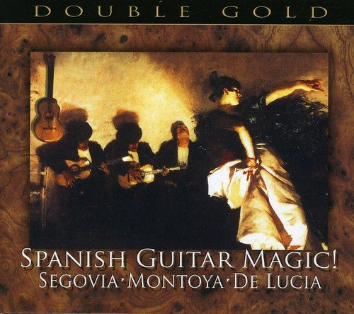 (Spanish Guitar Magic! Segovia/Montoya/De Lucia)