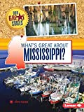 What s Great about Mississippi? (Our Great States)