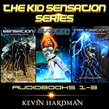 The Kid Sensation Series: Books 1-3 Audiobook by Kevin Hardman Narrated by Mikael Naramore