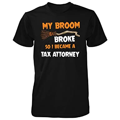 My Broom Broke So I Became A Tax Attorney Halloween Gift