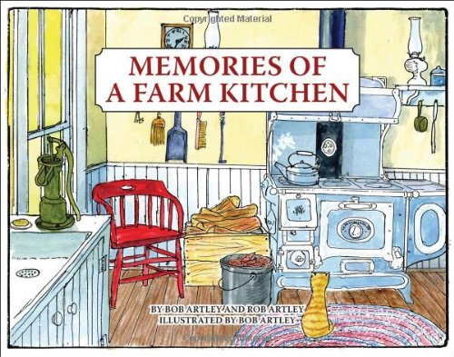 Memories of a Farm Kitchen by Rob Artley