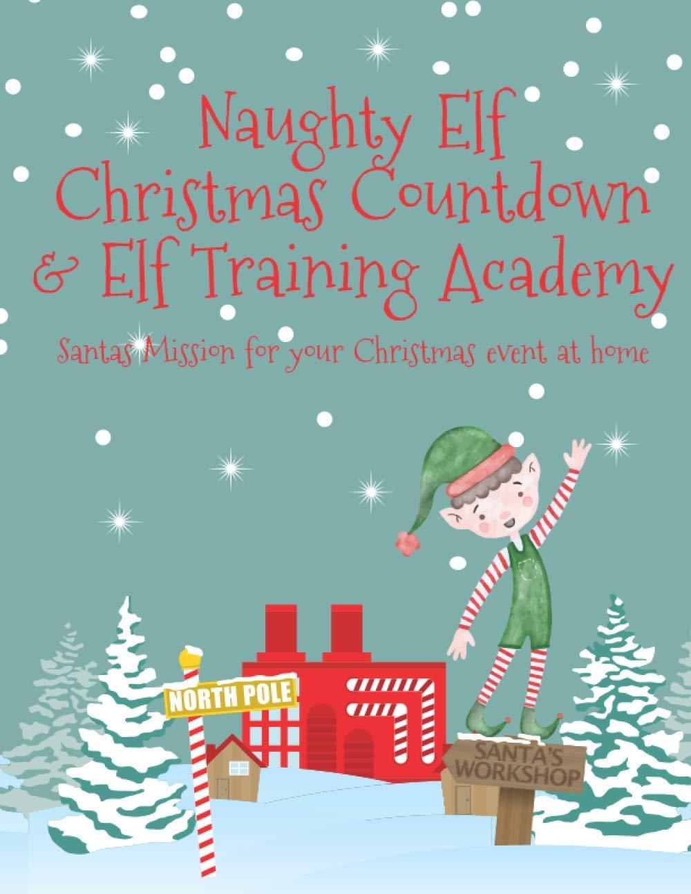 Elf Christmas Countdown 2020 Naughty Elf Christmas Countdown & Elf Training Academy | Santas