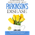 Everything You Need To Know About Parkinson's Disease
