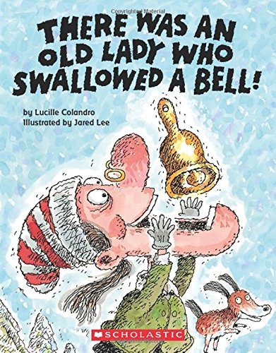 There Was an Old Lady Who Swallowed a Bell! [Colandro, Lucille] (Tapa Dura)