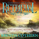 Retrieval: Goddess of Fate Volume 1 | Brenda Cothern