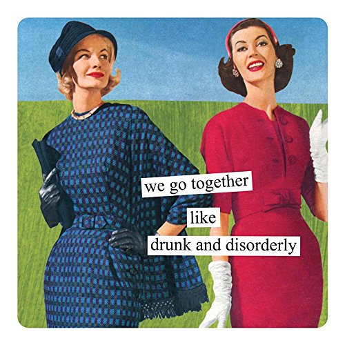 Anne Taintor Square Magnet, We Go Together Like Drunk And Disorderly -