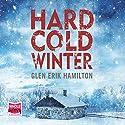 Hard Cold Winter: Van Shaw, Book 2 Audiobook by Glen Erik Hamilton Narrated by Jeff Harding