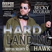 Hard Landing: Deep Six Security, Book 6   Becky McGraw