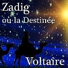 Zadig ou la Destinée | Livre audio Auteur(s) :  Voltaire Narrateur(s) : Alain Couchot