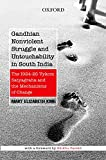 Gandhian Nonviolent Struggle and Untouchability in South India: The 1924 - 25 Vykom Satyagraha and the Mechanisms of Change (Mind Association Occasional Se)