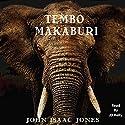 Tembo Makaburi Audiobook by John Isaac Jones Narrated by JD Kelly