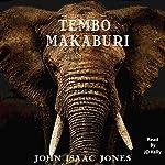 Tembo Makaburi | John Isaac Jones