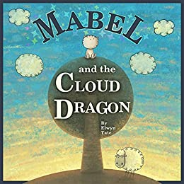 Mabel and the Cloud Dragon by [Tate, Elwyn]