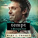 Tempt: Terraway, Book 4 Audiobook by Mary E. Twomey Narrated by Carrie Goodwiler