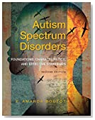 Autism Spectrum Disorders: Foundations, Characteristics, and Effective Strategies, Pearson eText with Loose-Leaf Version -- Access Card Package (2nd Edition) (What's New in Special Education)