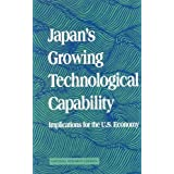 Japan's Growing Technological Capability: Implications for the U.S. Economy