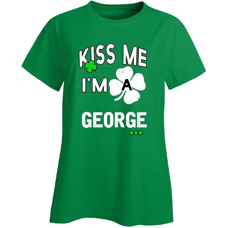 Funny St Patricks Day Irish Kiss Me Im A George - Ladies T-shirt