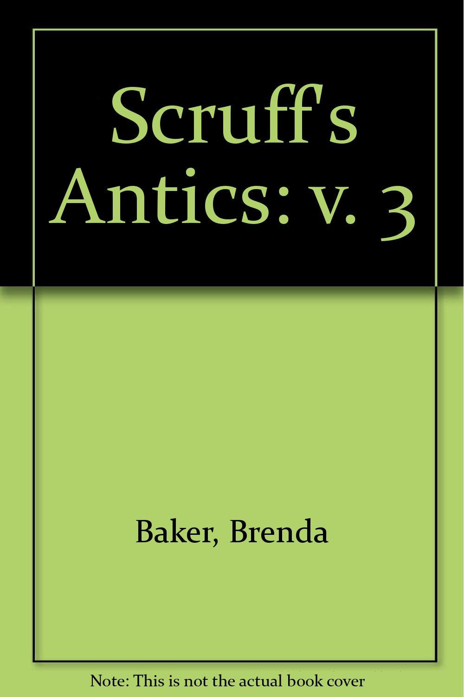 Scruff's Antics: v. 3