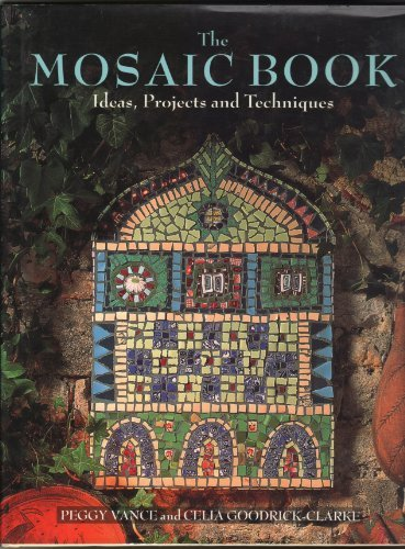 The Mosaic Book: Ideas, Projects, and Techniques by Peggy Vance (1995-03-02)
