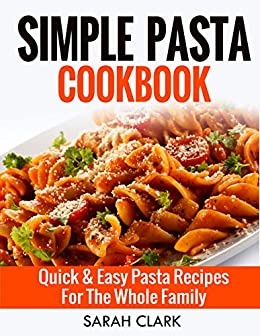 Simple quick and easy pasta recipes