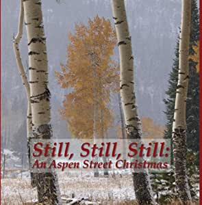 Still, Still, Still: An Aspen Street Christmas