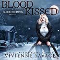 Blood Kissed: An Urban Fantasy Novel - Blood Heiress, Book 1 Audiobook by Vivienne Savage Narrated by Charley Ongel, Tor Thom