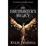 The Firemaster's Legacy: The Kyprian Prophecy Book 1 (The Kyprian Prophecy – An Epic YA Fantasy Adventure Series)