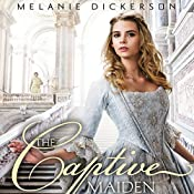 The Captive Maiden | Melanie Dickerson
