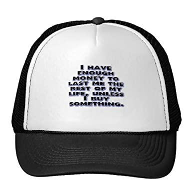 Goodaily Funny Humorous Quotes ?About Money Trucker Hat ...