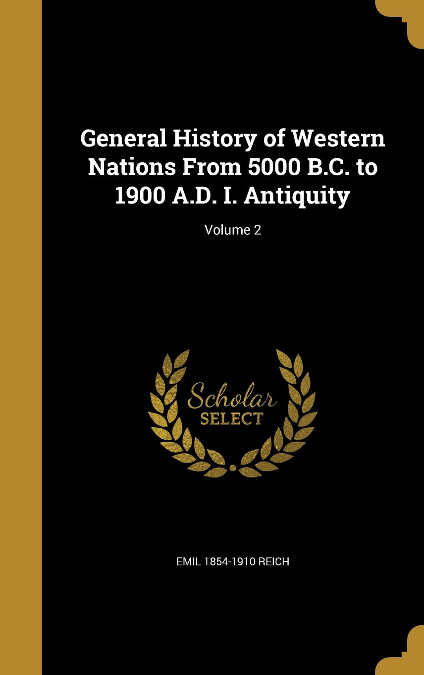 General History of Western Nations from 5000 B.C. to 1900 A.D. I. Antiquity; Volume 2 PDF