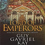 Lord of Emperors: Book Two of the Sarantine Mosaic | Guy Gavriel Kay